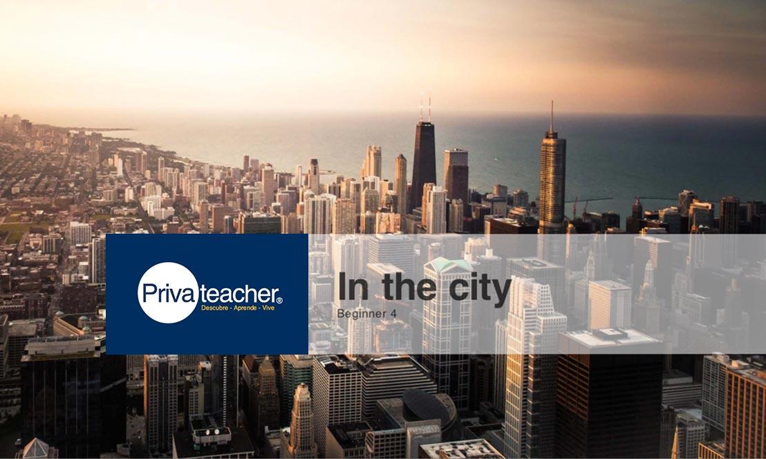 Beginner 4: In the City